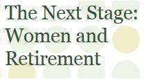 The Next Stage: Women and Retirement