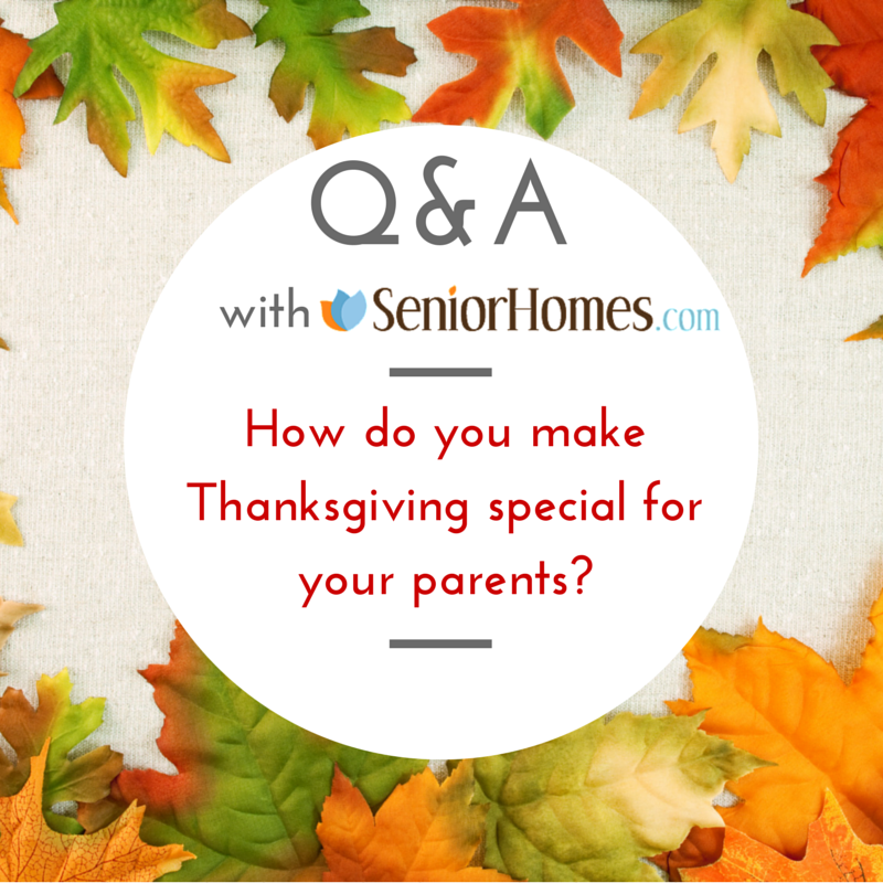 How do you make Thanksgiving special for your parents?